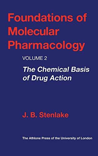Foundations of Molecular Pharmacology: Volume 2 The: Stenlake, J. B.