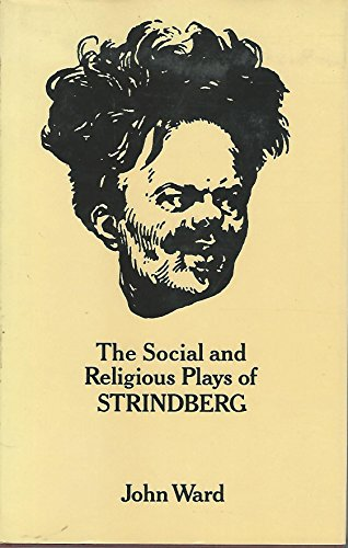 The Social and Religious Plays of Strindberg: Ward, John