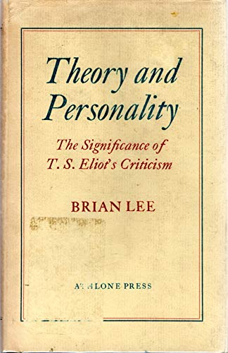 9780485111859: Theory and Personality: The Significance of T.S. Eliot's Criticism