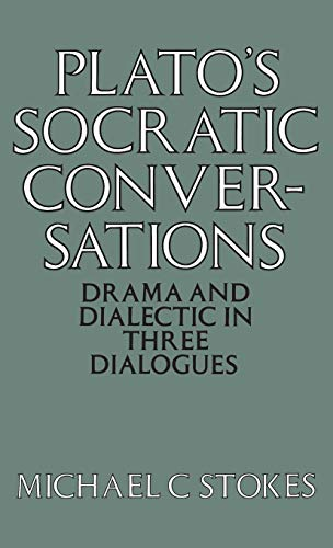 9780485112504: Plato's Socratic Conversation: Drama and Dialectic in Three Dialogues