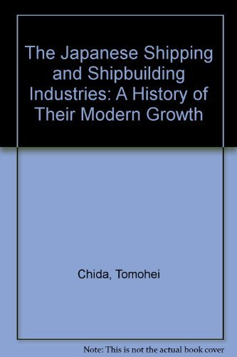 9780485112719: Japanese Shipping and Shipbuilding Industries: A History of Their Modern Growth