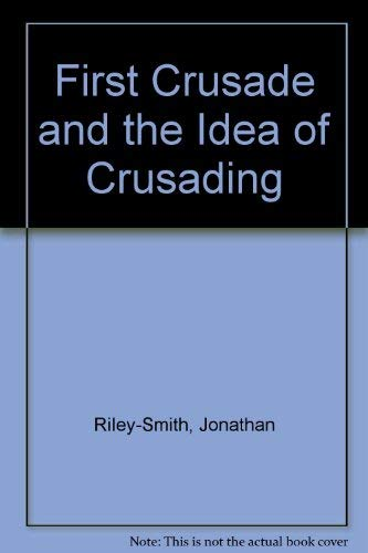 9780485112917: First Crusade and the Idea of Crusading