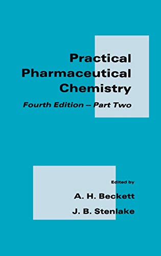 Practical Pharmaceutical Chemistry: Part II Fourth Edition: A. H. Beckett;