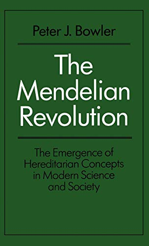 9780485113754: The Mendelian Revolution: The Emergence of Hereditarian Concepts in Modern Science and Society