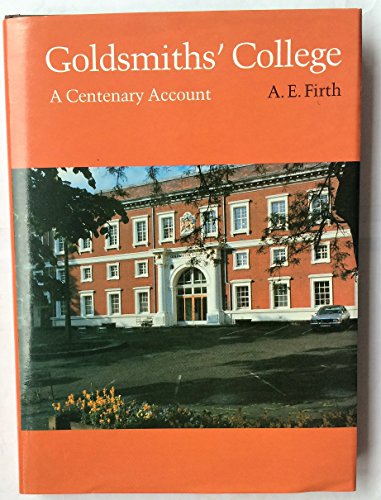 Goldsmith's College: A Centenary Account: Firth, A. E.
