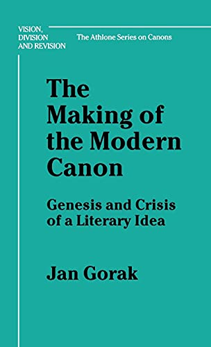 9780485113884: Making of the Modern Canon: Genesis and Crisis of a Literary Idea (Vision, division & revision: the Athlone series on canons)