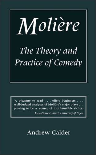 9780485114270: Moliere: The Theory and Practice of Comedy