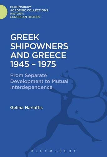 Greek Shipowners and Greece 1945-1975: From Separate Development to Mutual Interdependence