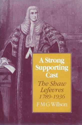 9780485114355: A Strong Supporting Cast: The Shaw Lefevres 1789-1936