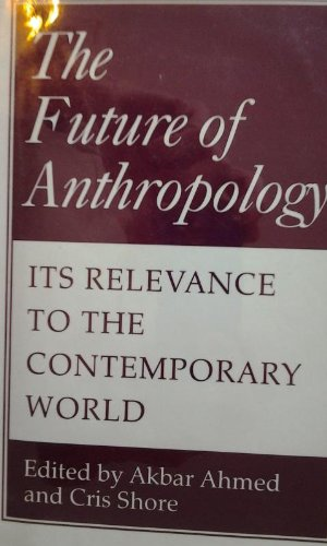 9780485114454: The Future of Anthropology: Its Relevance to the Contemporary World