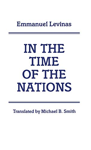 In the Time of the Nations: Levinas, Emmanuel