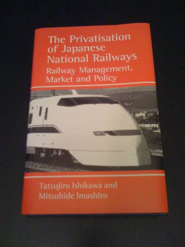 9780485114522: The Privatisation of Japanese National Railways: Railway Management, Market and Policy