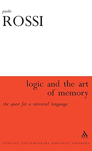 9780485114683: The Logic and the Art of Memory: The Quest for a Universal Language (Athlone Contemporary European Thinkers)