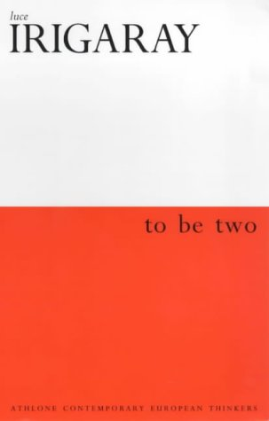 9780485114928: To Be Two (Athlone Contemporary European Thinkers)