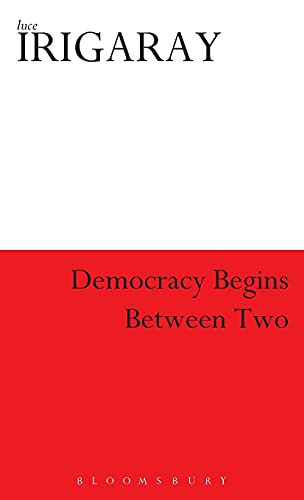 9780485115031: Democracy Begins Between Two (Athlone Contemporary European Thinkers)