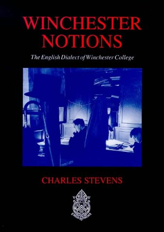 9780485115253: Winchester Notions: The English Dialect of Winchester College