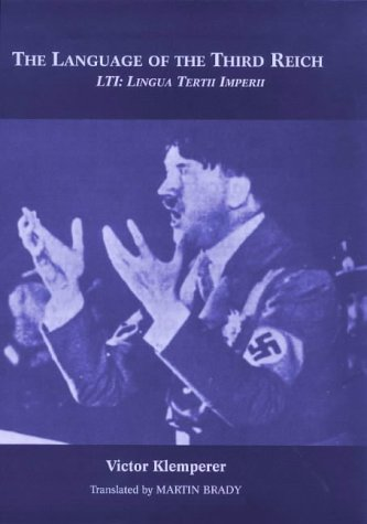 """9780485115260: The Language of the Third Reich: """"LTI (Lingua Tertii Imperii)"""" - A Philologist's Notebook"""