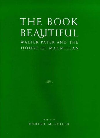 9780485115352: The Book Beautiful: Walter Pater and the House of Macmillan