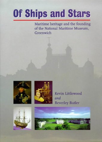9780485115376: Of Ships and Stars.: Maritime Heritage and the Founding of the National Maritime Museum, Greenwich
