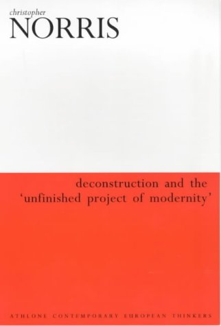9780485115642: Deconstruction and the 'Unfinished Project of Modernity' (Athlone Contemporary European Thinkers)