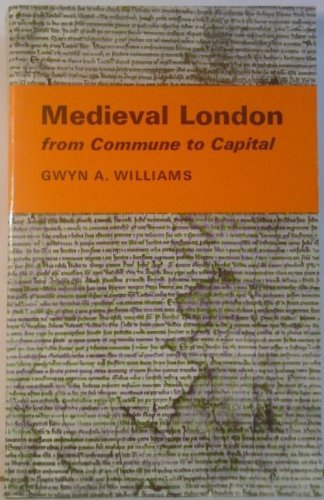 9780485120110: Medieval London: From Commune to Capital (University London Historical Study)