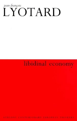 Libidinal Economy (Athlone Contemporary European Thinkers) (0485120836) by Jean-Francois Lyotard
