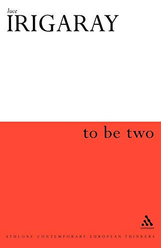9780485121209: To Be Two (Athlone Contemporary European Thinkers)
