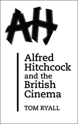 9780485121223: Alfred Hitchcock and the British Cinema: Second Edition