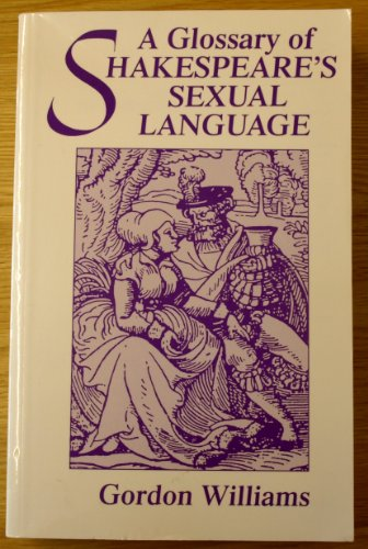 9780485121308: A Glossary of Shakespeare's Sexual Language