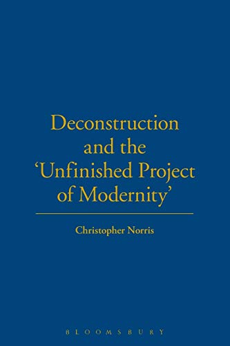 Deconstruction and the 'unfinished project of modernity': Norris, Christopher.