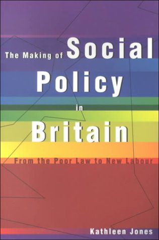 9780485121629: The Making of Social Policy in Britain: From the Poor Law to New Labour