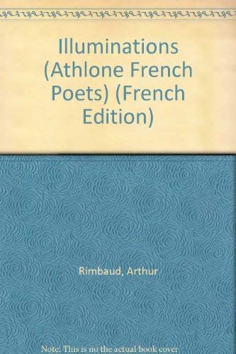 9780485127102: Illuminations: Coloured Plates (Athlone French Poets) (French and English Edition)