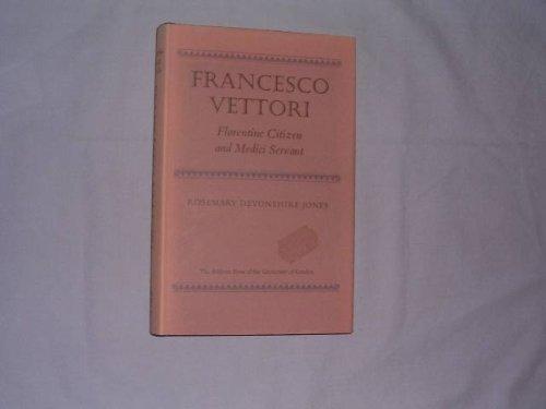 9780485131345: Francesco Vettori: Florentine Citizen and Medici Servant (University London Historical Study)
