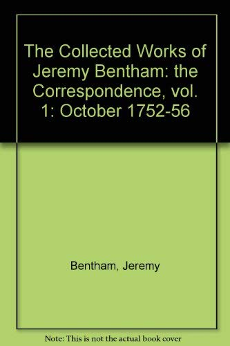 9780485132014: The Correspondence of Jeremy Bentham, Vol. 1: 1752-76 (The Collected works of Jeremy Bentham)
