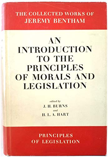 9780485132113: An Introduction to the Principles of Morals and Legislation (The collected works of Jeremy Bentham)