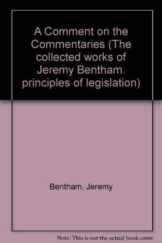 "9780485132120: ""A Comment on the Commentaries (The collected works of Jeremy Bentham. principles of legislation)"