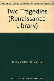 Two Tragedies: Hector and LA Reine D'Escosse (Renaissance Library): De Montchrestien, Antoine