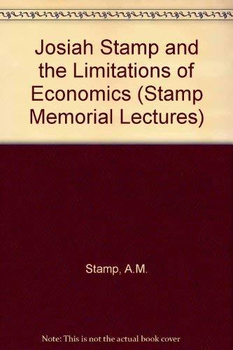 Josiah Stamp and the Limitations of Economics.: Stamp, Maxwell