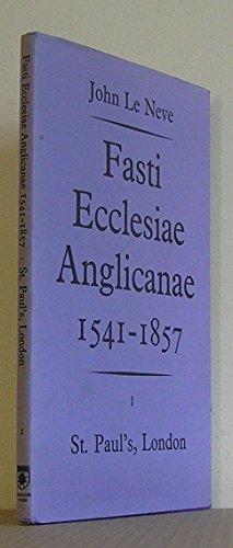 Fasti Ecclesiae Anglicanae 1541-1857, I St Paul's: Le Neve, John