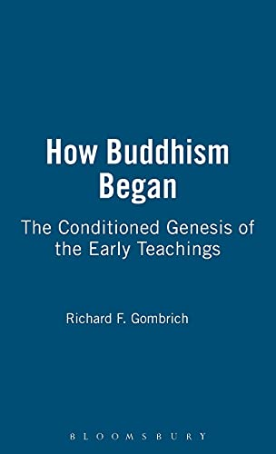 9780485174175: How Buddhism Began: The Conditioned Genesis of the Early Teachings (JORDAN LECTURES IN COMPARATIVE RELIGION)