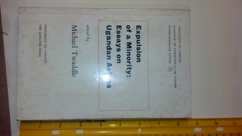9780485176186: Expulsion of a Minority: Essays on Ugandan Asians (Commonwealth Papers)