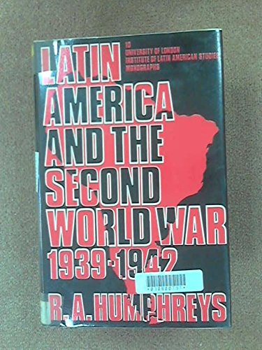 9780485177107: Latin America and the Second World War: Nineteen Thirty-Nine to Nineteen Forty-Two (Institute of Latin American Studies Monograph)