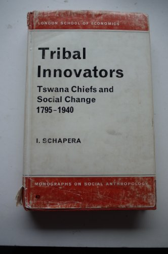 9780485195439: Tribal Innovators: Tswana Chiefs and Social Change, 1795-1940 (London School of Economies Monographs on Social Anthropology : No 43)