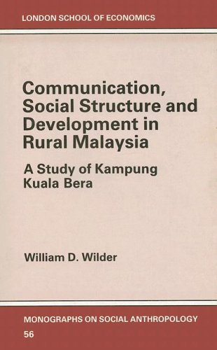 COMMUNICATION, SOCIAL STRUCTURE AND DEVELOPMENT IN RURAL MALAYSIA. A Study of Kampung Kuala Bera.: ...