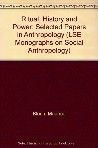 9780485195583: Ritual, History and Power: Selected Papers in Anthropology (LONDON SCHOOL OF ECONOMICS MONOGRAPHS ON SOCIAL ANTHROPOLOGY)