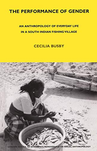 9780485196719: The Performance of Gender: An Anthropology of Everyday Life in a South Indian Fishing Village (LSE Monographs on Social Anthropology)
