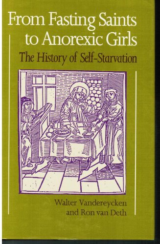 9780485240108: From Fasting Saints to Anorexic Girls: History of Self-starvation (Eating Disorders)