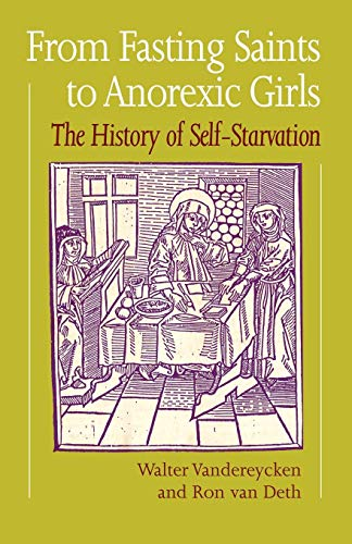 9780485241006: From Fasting Saints to Anorexic Girls: The History of Self-Starvation (Eating Disorders)