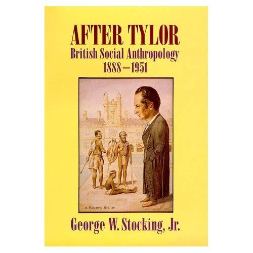 9780485300727: After Tylor: British Social Anthropology, 1888-1951