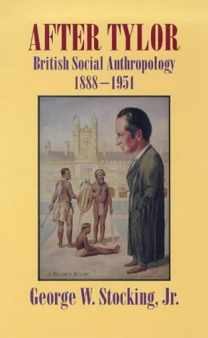 9780485300895: After Tylor: British Social Anthropology, 1888-1951